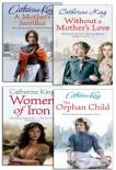 Catherine King 4 Books Collection Set Women Of Iron Without Mothers Love Sacrifice