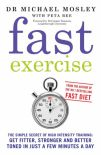 Fast Exercise The Simple Secret Of High Intensity Training  Get Fitter Stronger And Better Toned In Just A Few Minutes A Day