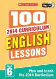 100 English Lessons Year 6  2014 National Curriculum Plan And Teach Study Guide