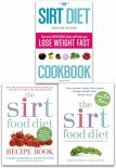 Sirtfood Diet Collection 3 Books Set The Sirt Food Diet The Sirtfood Diet Recipe Book The Sirt Diet Cookbook